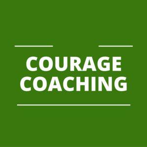 Courage-Coaching